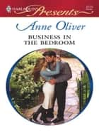 Business in the Bedroom ebook by Anne Oliver