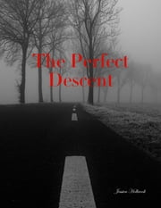 The Perfect Descent ebook by Jessica Holbrook