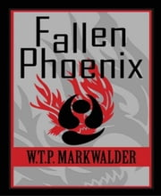 Fallen Phoenix ebook by William Markwalder