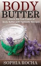 Body Butter ebook by Sophia Rocha