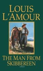 The Man from Skibbereen - A Novel ebook by Louis L'Amour
