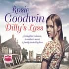 Dilly's Lass: Book 2 有聲書 by Rosie Goodwin