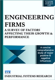 Engineering Firms - A Survey of Factors Affecting their Growth and Performance ebook by Industrial Systems Research