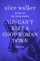 The third life of grange copeland ebook by alice walker you cant keep a good woman down stories ebook by alice walker fandeluxe PDF