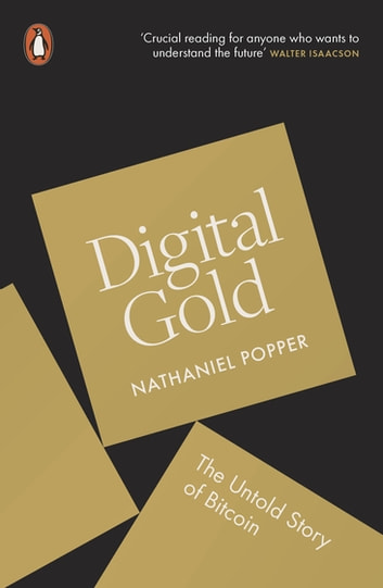 Digital Gold - The Untold Story of Bitcoin ebook by Nathaniel Popper