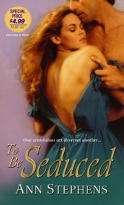 To Be Seduced ebook by Stephens, Ann