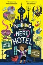 The Nothing to See Here Hotel ebook by Steven Butler, Steven Lenton
