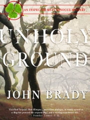 Unholy Ground - An Inspector Matt Minogue Mystery ebook by John Brady