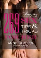 269 Amazing Sex Tips and Tricks for Her ebook by Anne Hooper, Phillip Hodson
