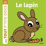 Mes tout p'tits docs - Le lapin ebook by Charlotte Ameling