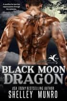 Black Moon Dragon ebook by Shelley Munro