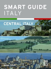 Smart Guide Italy: Central Italy ebook by Alexei Cohen