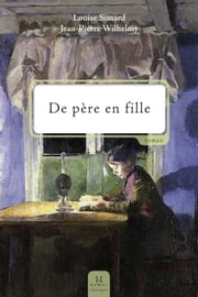 De père en fille [NE] ebook by Louise Simard,Jean-Pierre Wilhelmy