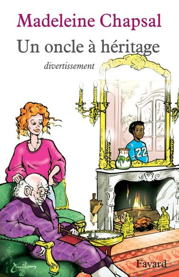 Un oncle à héritage - Divertissement ebook by Madeleine Chapsal
