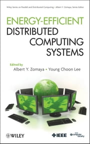 Energy Efficient Distributed Computing Systems ebook by Albert Y. Zomaya,Young Choon Lee