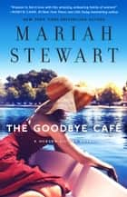 The Goodbye Café ebook by Mariah Stewart