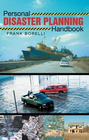 Personal Disaster Planning Handbook ebook by Frank Borelli