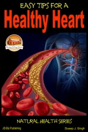 Easy Tips for a Healthy Heart ebook by Dueep J. Singh