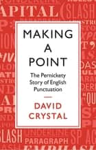 Making a Point ebook by David Crystal