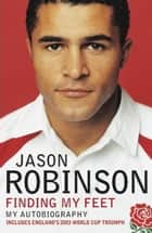 Finding My Feet - My Autobiography ebook by Jason Robinson