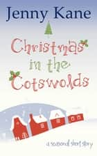 Christmas in the Cotswolds ebook by Jenny Kane
