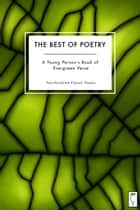 The Best of Poetry — A Young Person's Book of Evergreen Verse - Two-Hundred Classic Poems eBook by Elsinore Books, Rudolph Amsel, Teresa Keyne