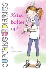 Katie, Batter Up! ebook by Coco Simon