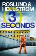 Three Seconds - The gripping, award-winning thriller that inspired the film 'The Informer' ebook by Anders Roslund, Börge Hellström, Kari Dickson