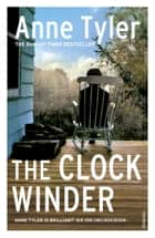 The Clock Winder ebook by Anne Tyler