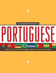 Portuguese - A Reference Manual ebook by Sheila R. Ackerlind,Rebecca Jones-Kellogg