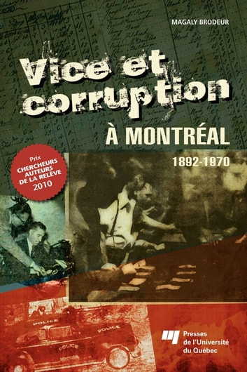 Vice et corruption à Montréal - 1892-1970 ebook by Magaly Brodeur