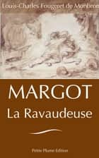 Margot La Ravaudeuse ebook by Louis-Charles Fougeret de Monbron