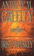 Irish Whiskey ebook by Andrew M. Greeley