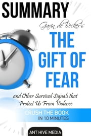 Gavin de Becker's The Gift of Fear Survival Signals That Protect Us From Violence | Summary ebook by Ant Hive Media