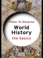 World History: The Basics ebook by Peter N. Stearns