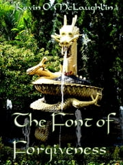 The Font of Forgiveness: A Short Story ebook by Kevin McLaughlin