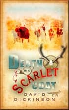 Death in a Scarlet Coat ebook by David Dickinson