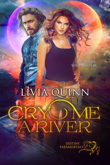 Cry Me a River - A Paranormal Saga ebook by Livia Quinn