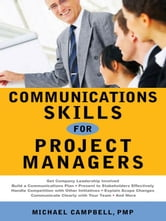 Communications Skills for Project Managers ebook by Michael CAMPBELL PMP
