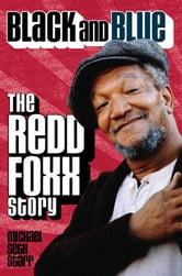 Black and Blue: The Redd Foxx Story ebook by Starr, Michae