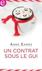 Un contrat sous le gui ebook by Anne Eames