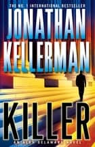 Killer (Alex Delaware series, Book 29) - A riveting, suspenseful psychological thriller 電子書 by Jonathan Kellerman