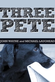 Three Pete ebook by John Wayne; Michael Laughead