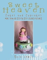 Sweet Heaven - Cakes and Cupcakes ebook by Sara Lewis
