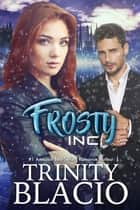 Frosty, Inc. ebook by Trinity Blacio