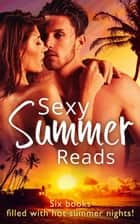 Sexy Summer Reads: Twice the Temptation / Making Waves / Surf's Up / Long Summer Nights / Sizzling Summer Nights / Tall, Dark & Reckless (Mills & Boon e-Book Collections) ebook by Cara Summers, Julie Kenner, Karen Anders,...
