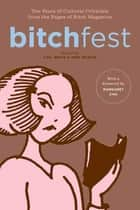 BITCHfest - Ten Years of Cultural Criticism from the Pages of Bitch Magazine ekitaplar by Lisa Jervis, Andi Zeisler, Margaret Cho