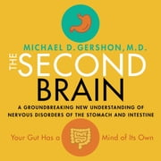 The Second Brain - A Groundbreaking New Understanding of Nervous Disorders of the Stomach and Intestine audiobook by Michael Gershon