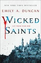Wicked Saints - A Novel ebook by Emily A. Duncan