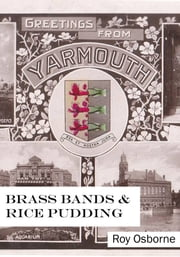 Brass Bands and Rice Pudding ebook by Roy Osborne